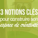 3-notions-cles-pour-construire-son-espace-de-creativitepng#keepProtocol