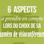 6-aspects-à-prendre-en-compte-lors-du-choix-de-sa-camera-de-visiconferencepng#keepProtocol