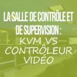 KMS-VS-CONTROLEUR-VIDEOpng#keepProtocol