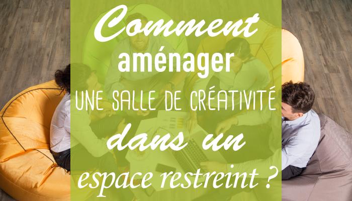 Comment Amenager Une Salle De Creativite Dans Un Espace Restreint