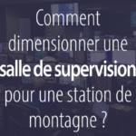 salle supervision montagne