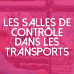 les-salles-de-contrôle-dans-les-transports